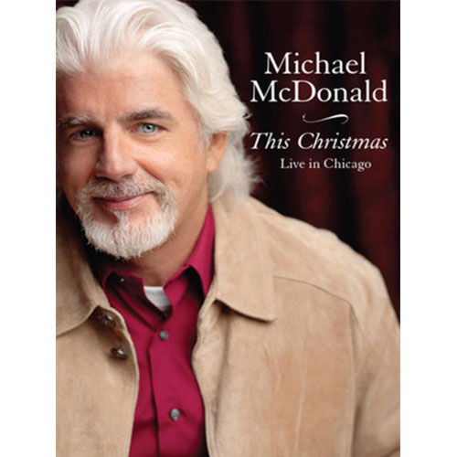 MICHAEL MCDONALD. THIS CHRISTMAS LIVE IN CHICAGO DVD