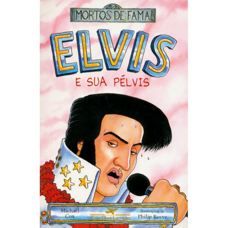 MORTOS DE FAMA ELVIS E SUA PELVIS
