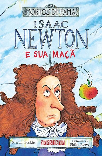 MORTOS DE FAMA ISAAC NEWTON E SUA MAÇÃ