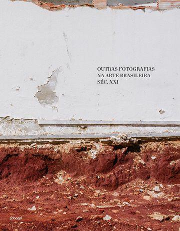 OUTRAS FOTOGRAFIAS NA ARTE BRASILEIRA DO SEC XXI