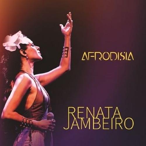 RENATA  JAMBEIRO AFRODISIA CD+DVD AO VIVO