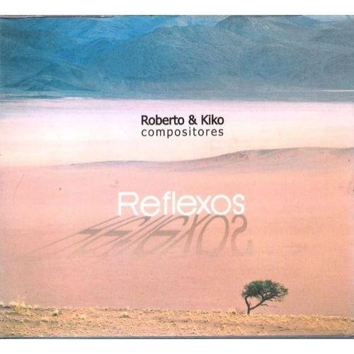 ROBERTO & KIKO REFLEXOS CD