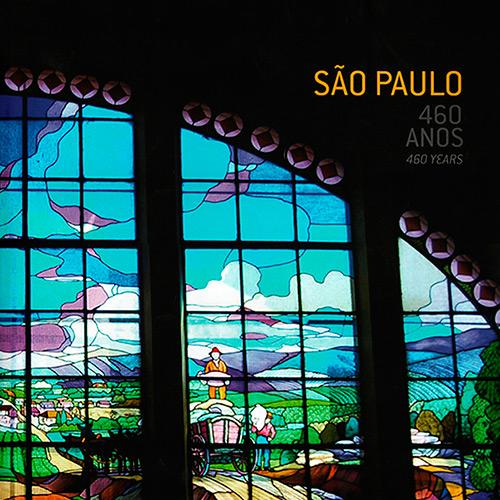 SÃO PAULO 460 ANOS/460 YEARS
