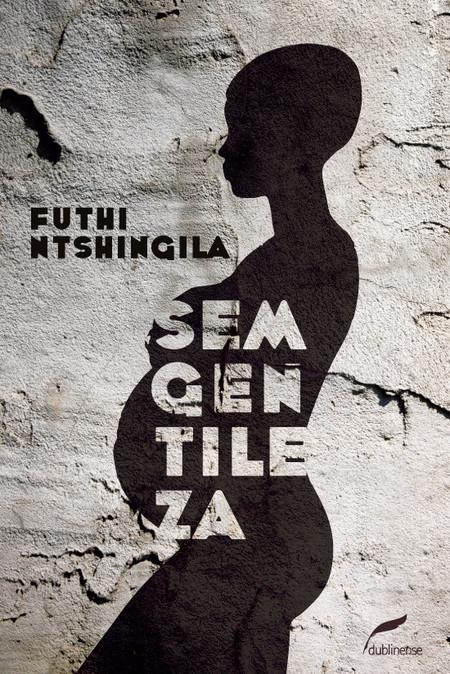 SEM GENTILEZA DE FUTHI NTSHINGILA