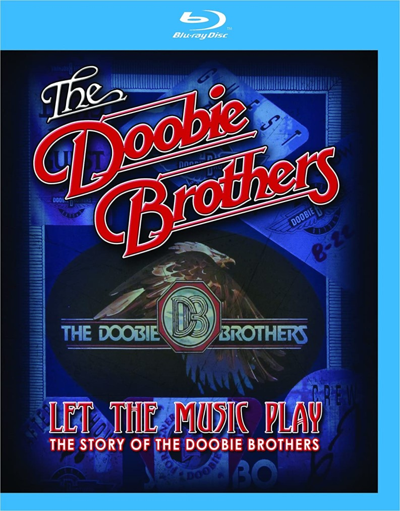 THE DOOBIE BROTHERS LET THE MUSIC PLAY THE STORY OF THE DOOBIE BROTHERS BLU RAY