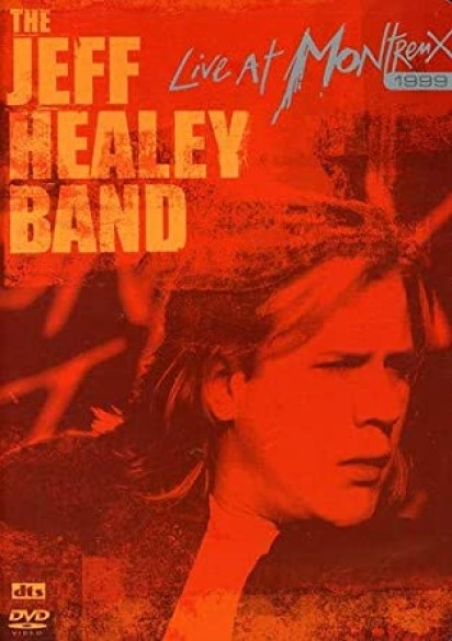 THE JEFF HEALEY BAND LIVE AT MONTREUX 1999 DVD