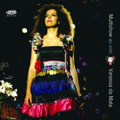 VANESSA DA MATA. MULTISHOW  DVD