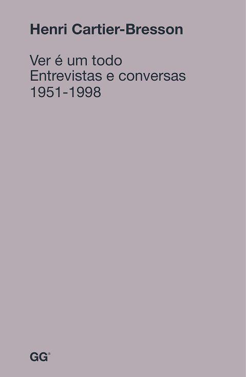 VER E UM TODO ENTREVISTAS E CONVERSAS 1951- 1998