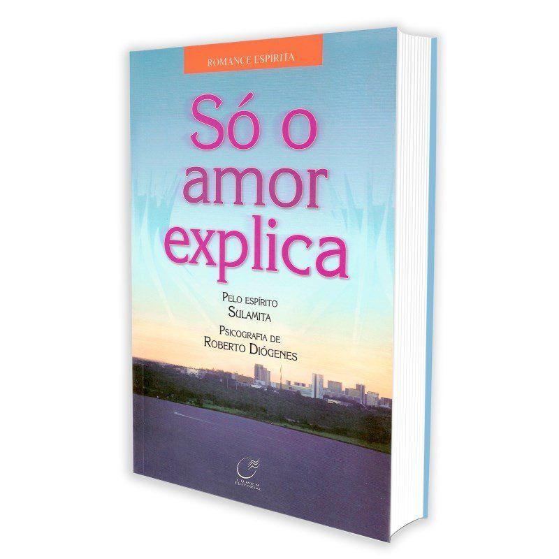 Só o Amor Explica