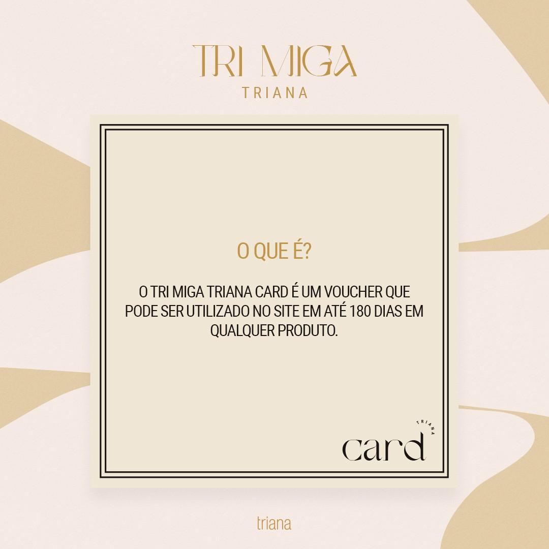 Tri Miga Card R$118,00 para acertar em cheio no presente S2