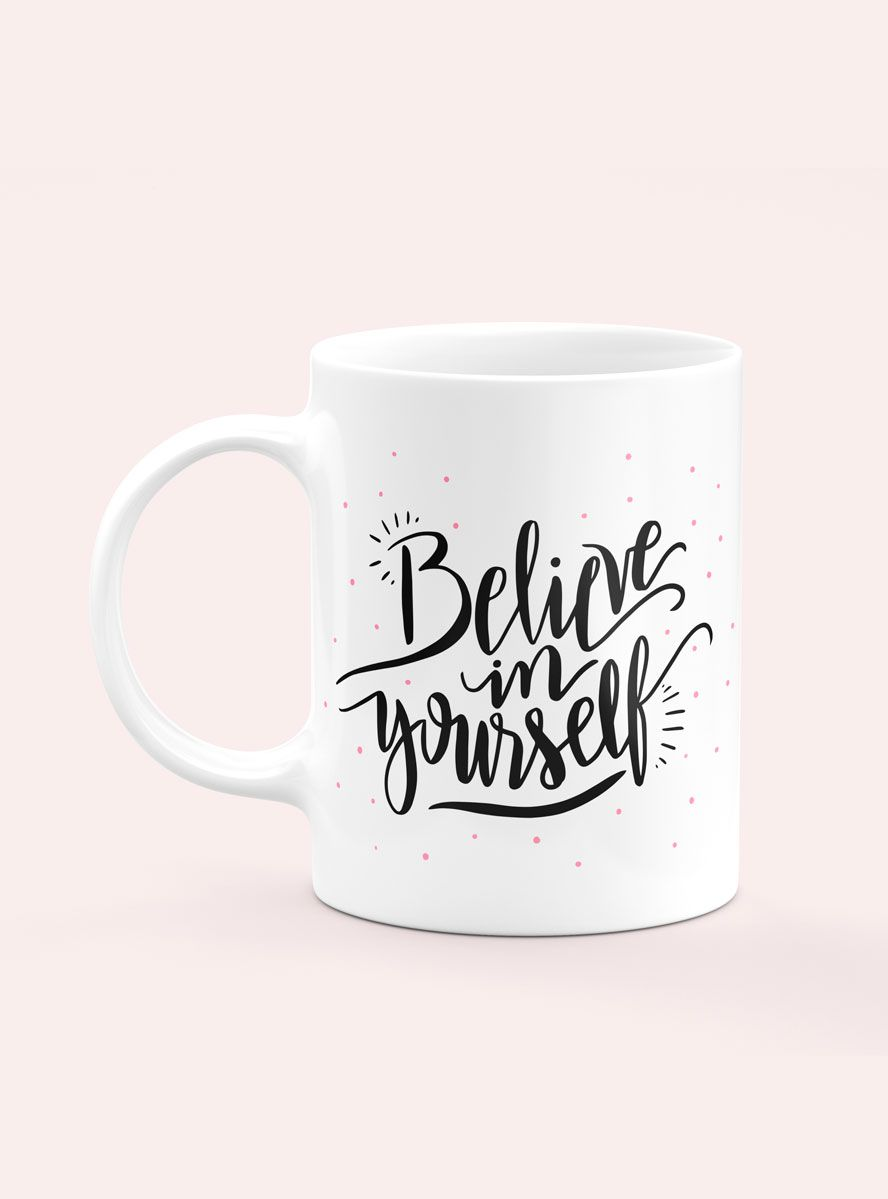 Caneca Believe in Yourself