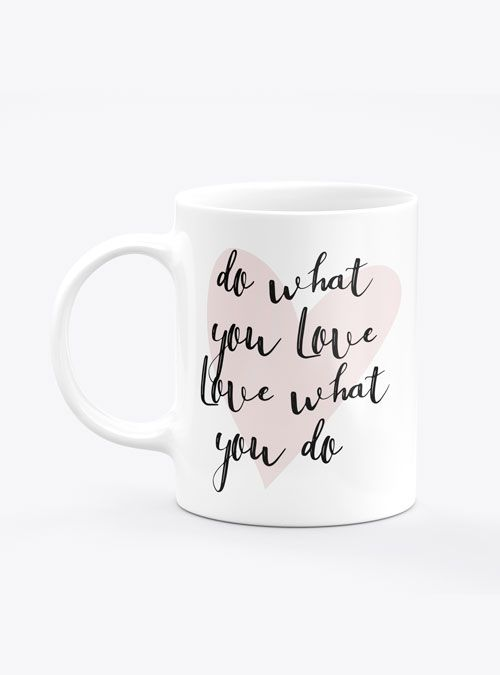 Caneca Do What You Love