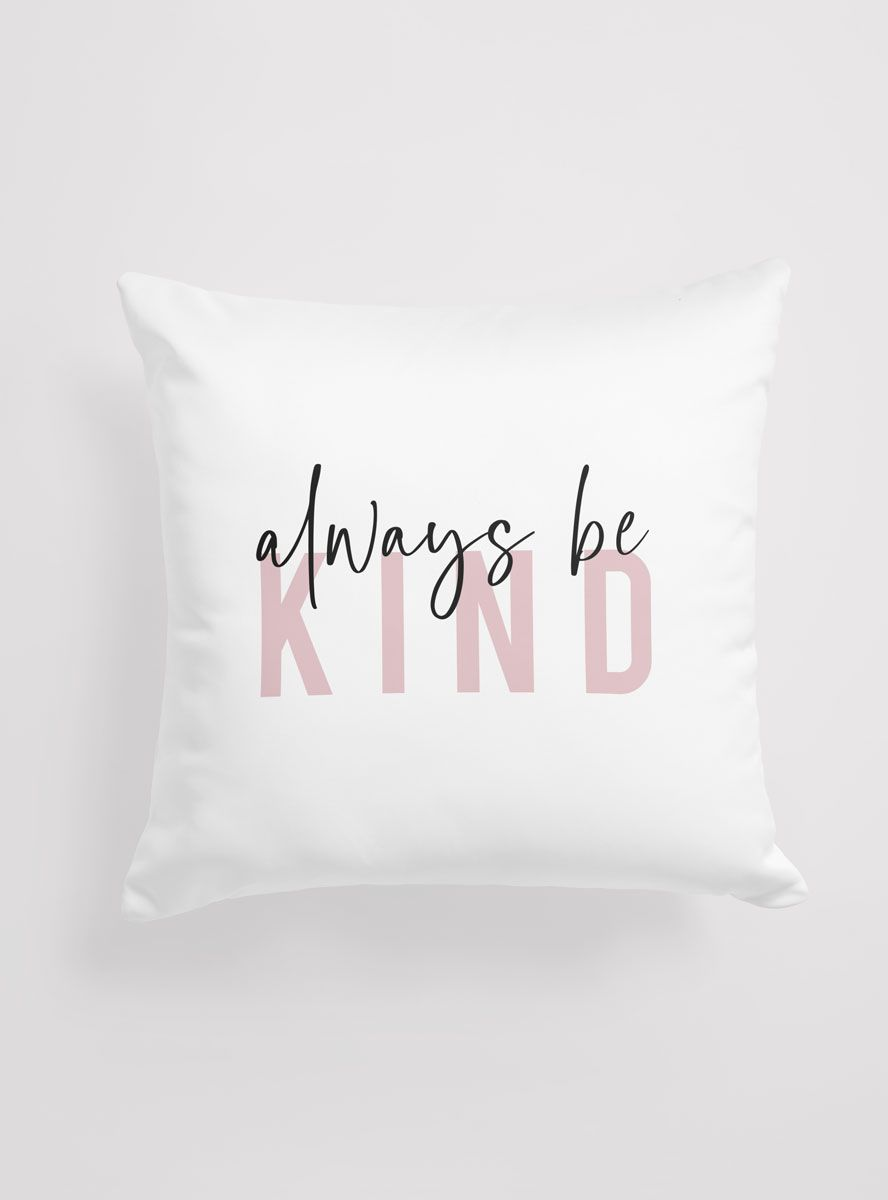 Capa Almofada Always Be Kind