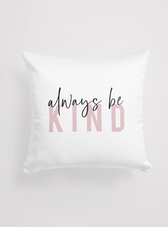 Capa de Almofada Always Be Kind