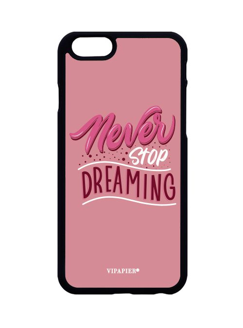 Case iPhone 6/6S Never Stop Dreaming