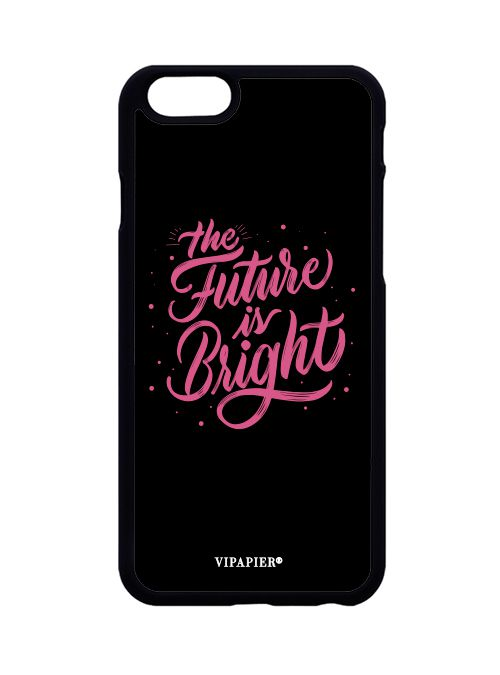 Case iPhone 6/6S PLUS The Future Is Bright