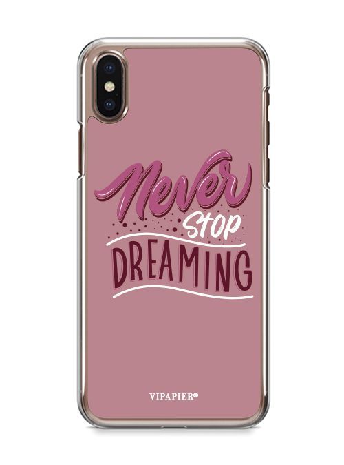 Case iPhone X Never Stop Dreaming