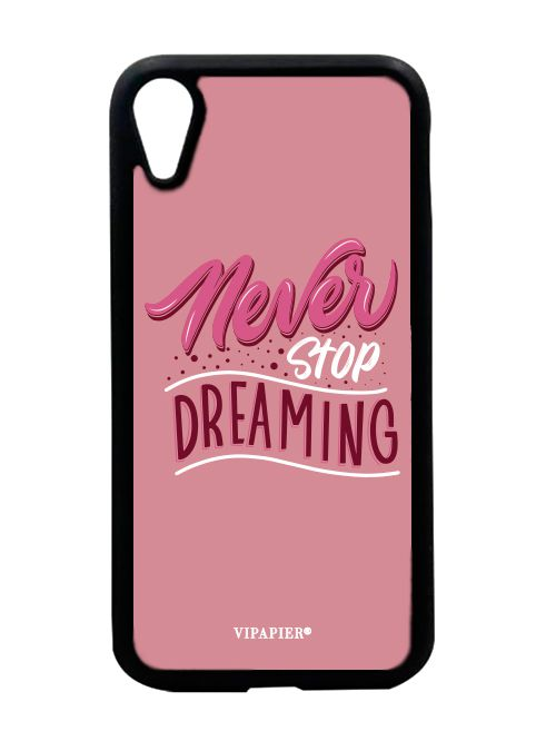 Case iPhone XR Never Stop Dreaming