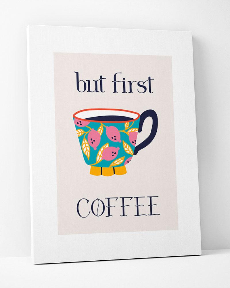 Placa Decorativa But First Coffe Color