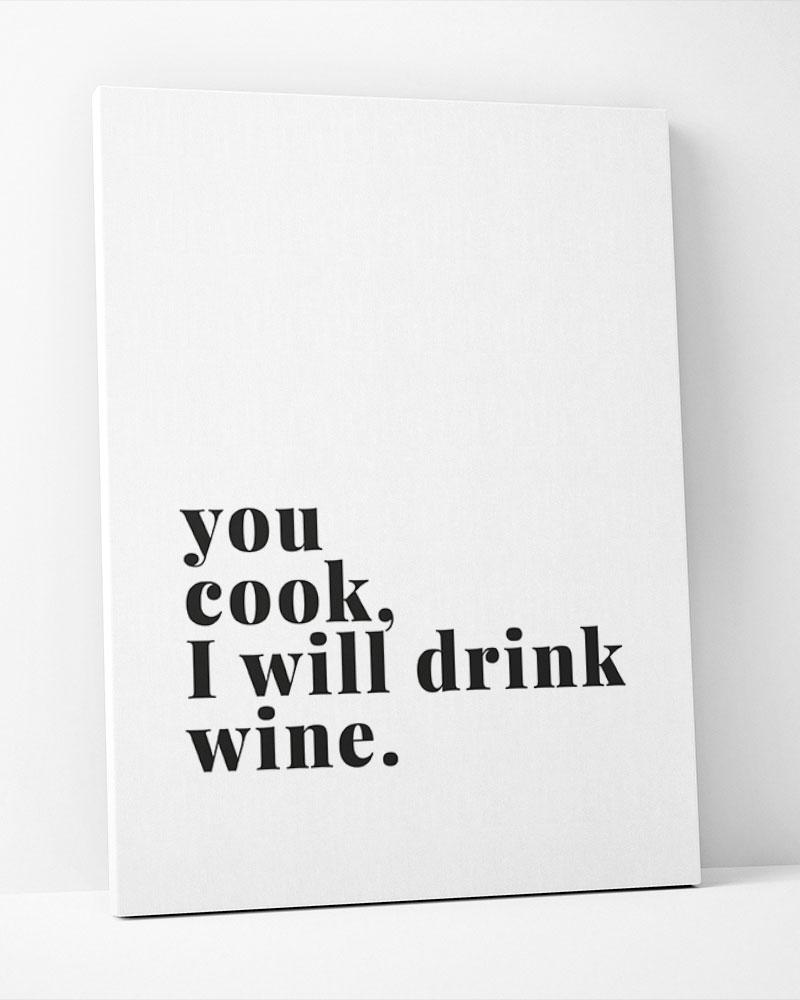 Placa Decorativa You Cook ,I Will Drink Wine