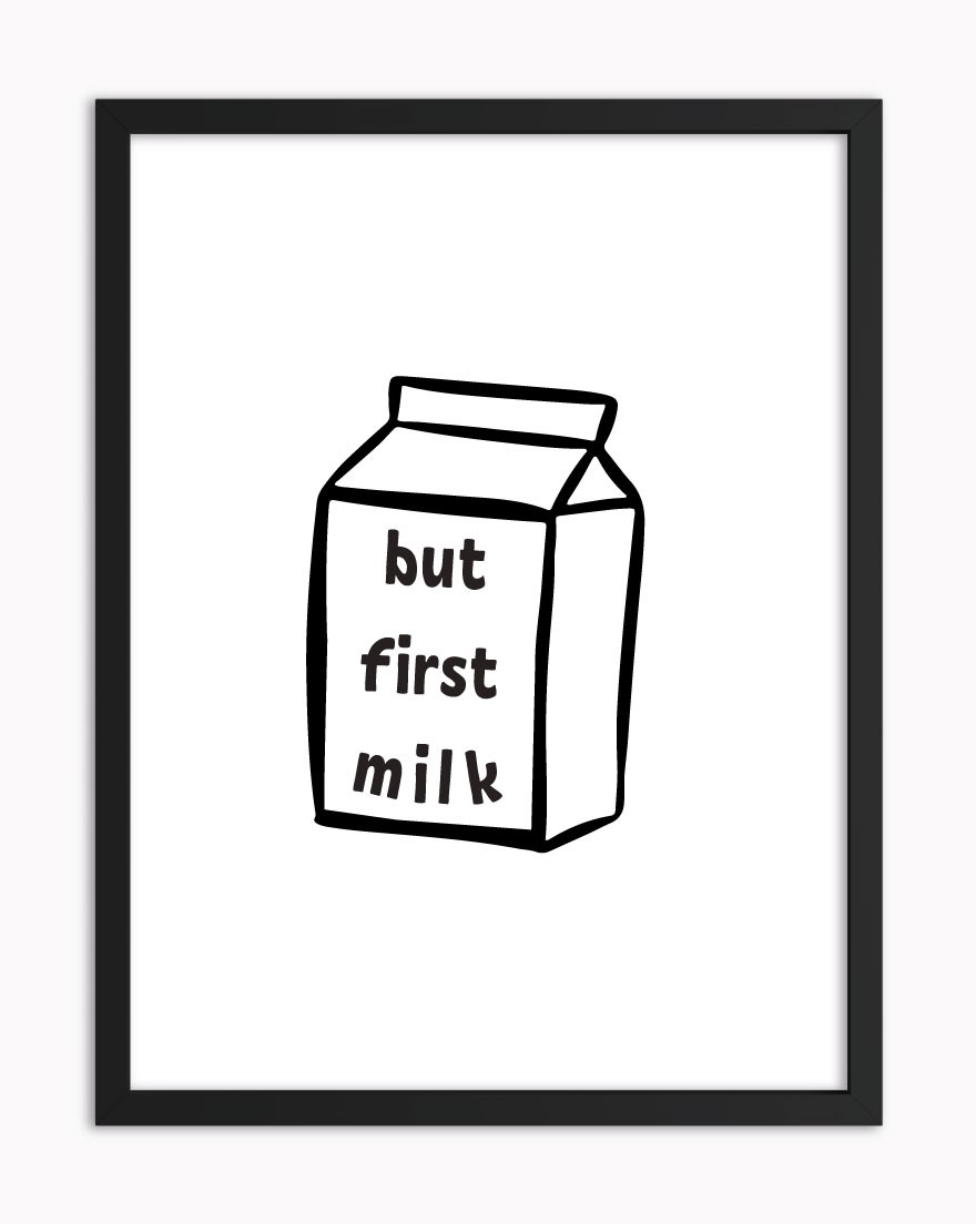 Quadro But First Milk