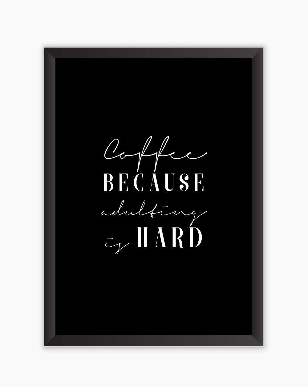 Quadro Coffee Because Adulting