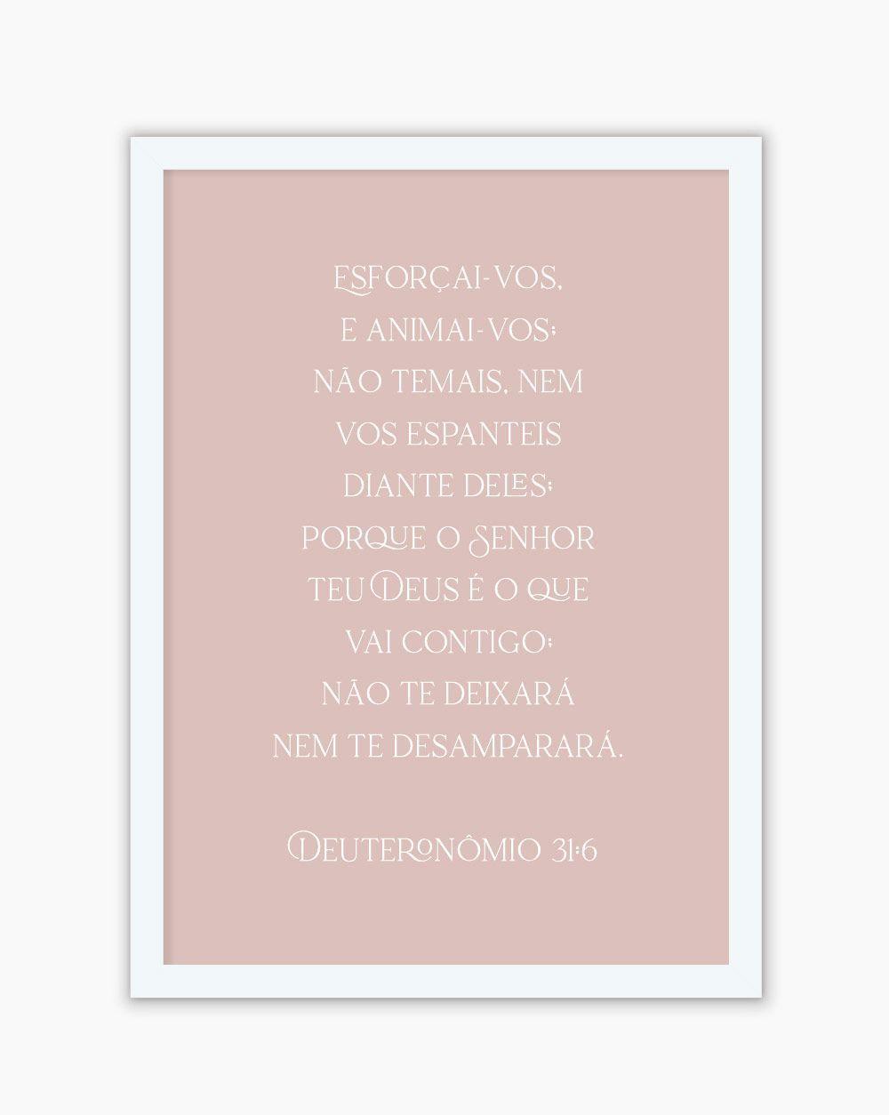 Quadro Deuteronômio 31:6 - Rosé
