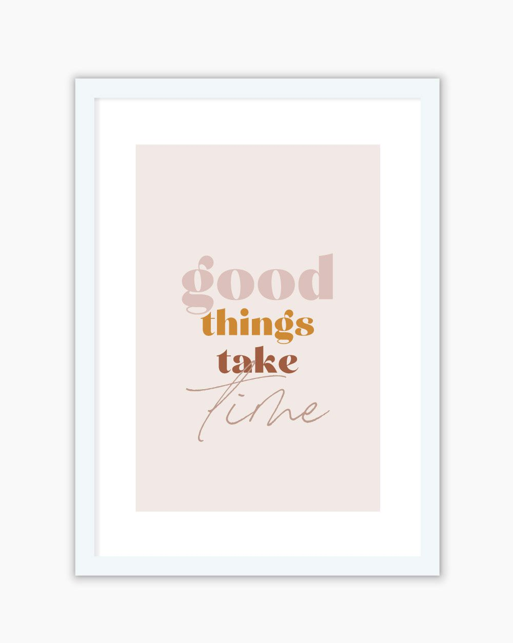 Quadro Good Things Take Time