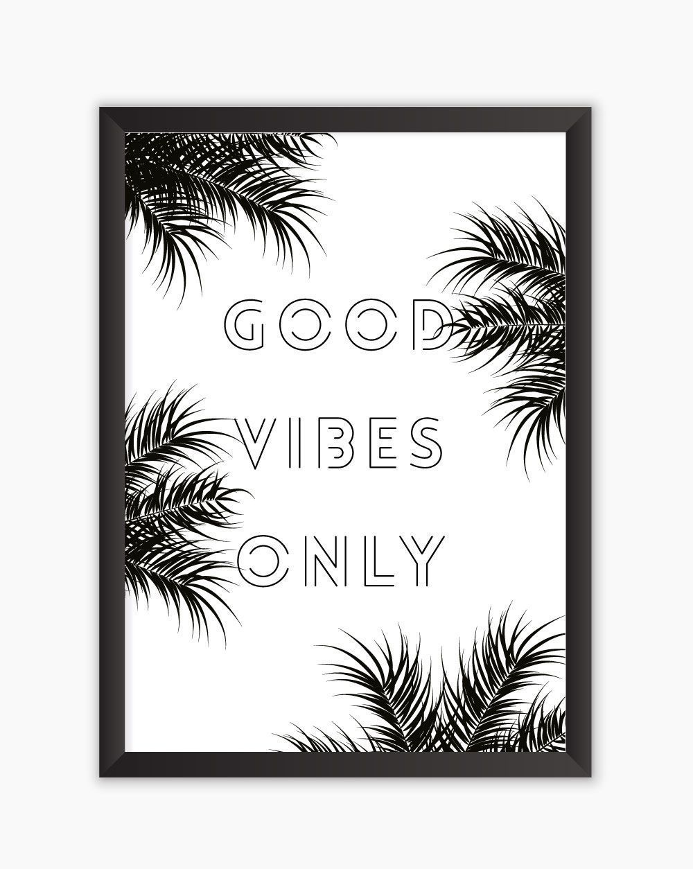 Quadro Good Vibes Only