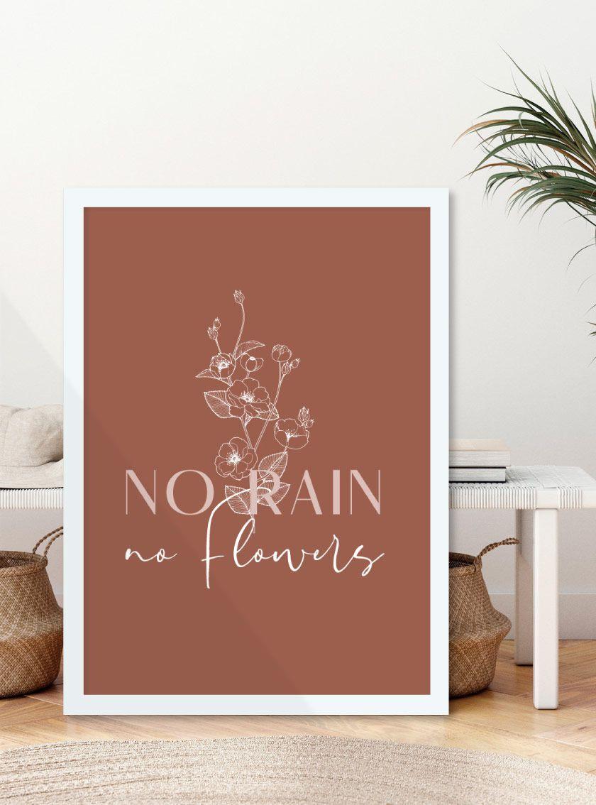 Quadro No Rain, No Flowers