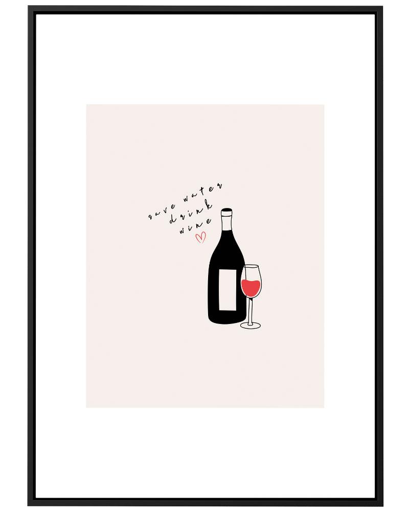 Quadro Save Water Drink  Wine