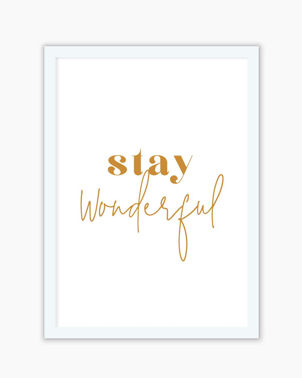 Quadro Stay Wonderful