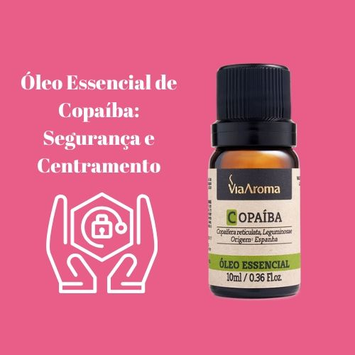 Via Aroma Óleo Essencial Natural de Copaíba