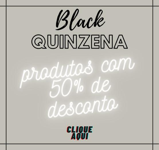 Black Quinzena - 50% de desconto