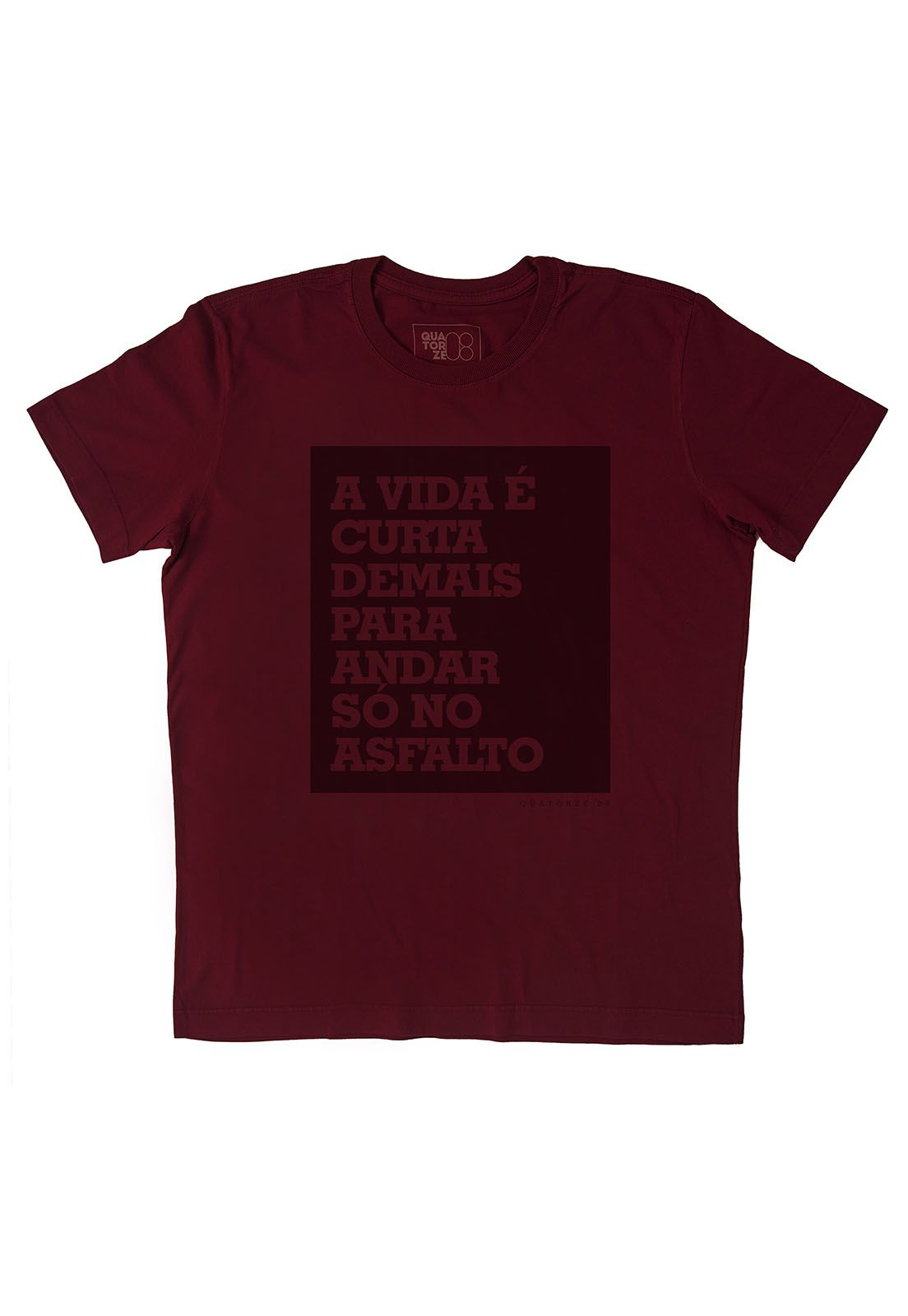 Camiseta A Vida é Curta Bordô