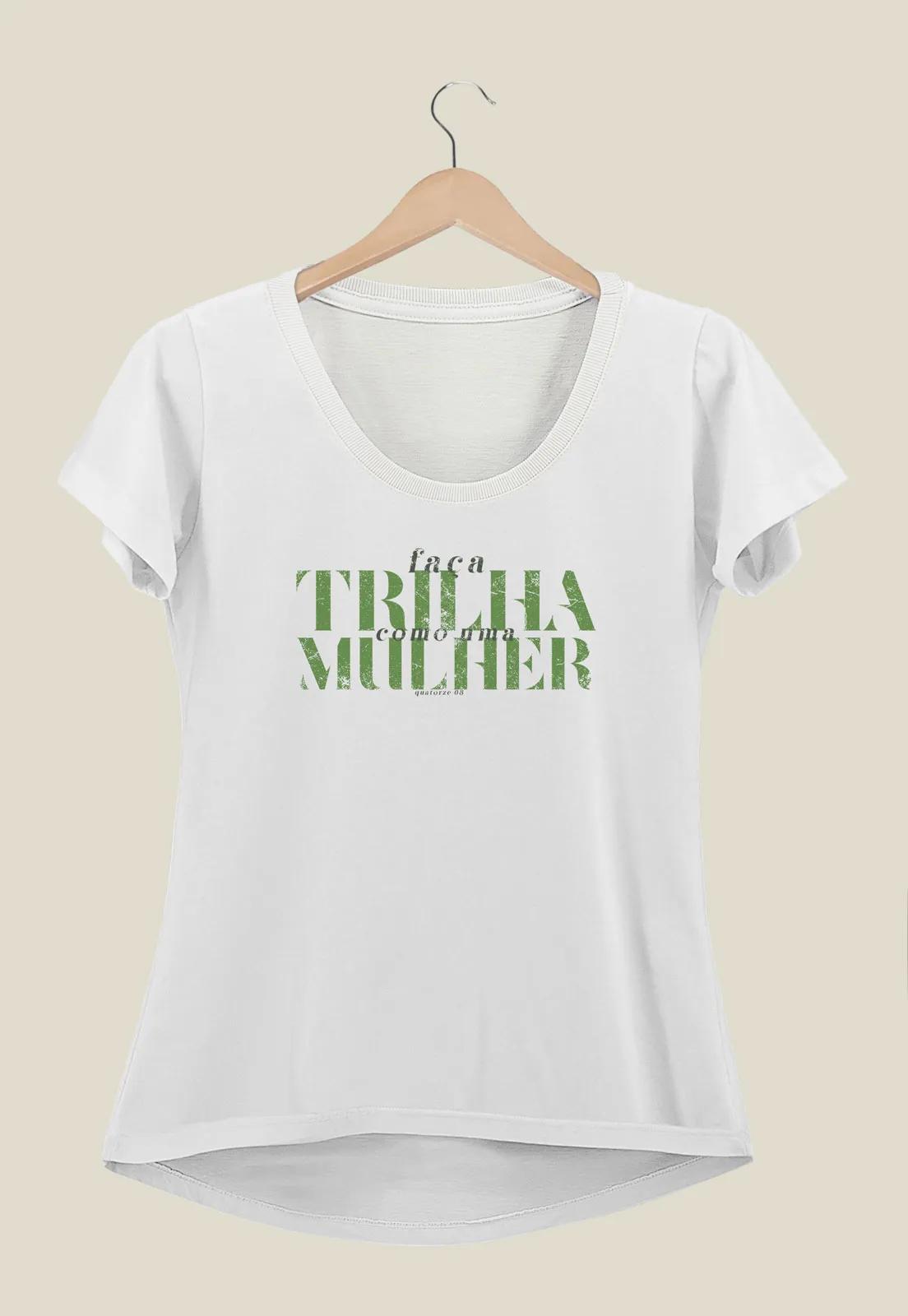 Camiseta Feminina Faça Trilha Branca