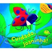 CUIDADO JOANINHA