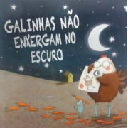 GALINHAS NAO ENXERGAM NO ESCURO