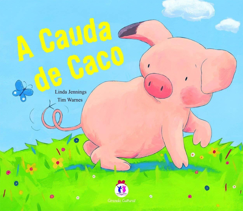 A CAUDA DE CACO