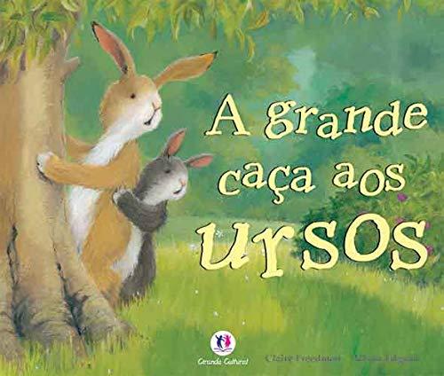 A GRANDE CAÇA AOS URSOS