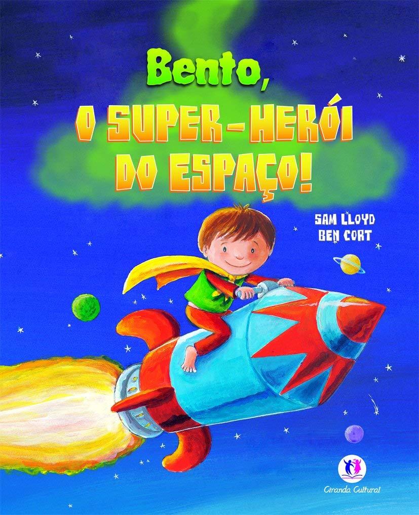 BENTO, O SUPER HEROI DO ESPACO!