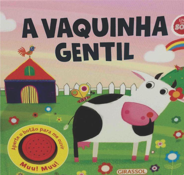 LIVRO HISTORIAS DO BARULHO - A VAQUINHA GENTIL