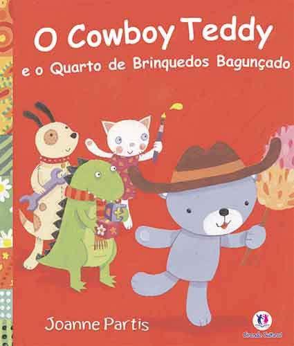 O COWBOY TEDDY E O QUARTO DE BRINQUEDOS BAGUNCADOS