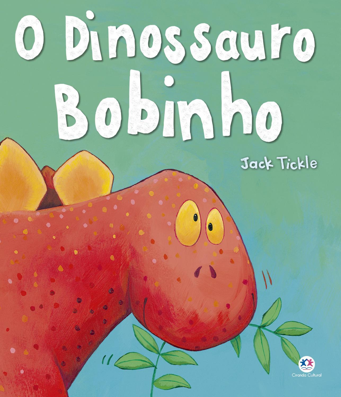 O DINOSSAURO BOBINHO