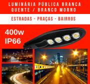 LUMINÁRIA PÚBLICA DE LED PARA POSTE 400W (CHIPS PHILIPS) BRANCO QUENTE / BRANCO MORNO / AMARELO QUATRO CHIPS