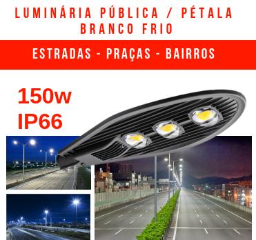 LUMINÁRIA PÚBLICA DE LED PARA POSTE 150W (CHIPS PHILIPS) BRANCO FRIO TRÊS CHIPS