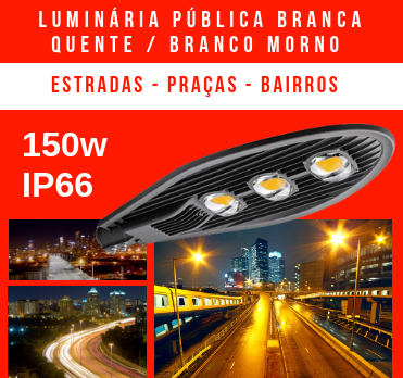 LUMINÁRIA PÚBLICA DE LED PARA POSTE 150W (CHIPS PHILIPS) BRANCO QUENTE / BRANCO MORNO / AMARELO TRÊS CHIPS
