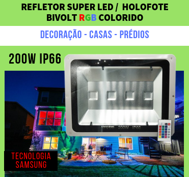 REFLETOR LED HOLOFOTE LED MULTICOLORIDO RGB COLORIDO 200W - 4 CHIPS