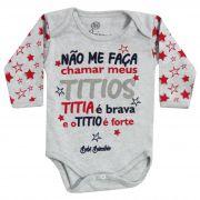 Body Bebê Brincalhão Frases Não Me Faça Chamar Meus Titios Titia é Brava e o Titio é Forte - RN ao G