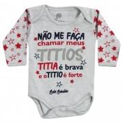 Body Manga Longa Bebê Brincalhão Frases Não Me Faça Chamar Meus Titios Titia é Brava e o Titio é Forte - RN ao G
